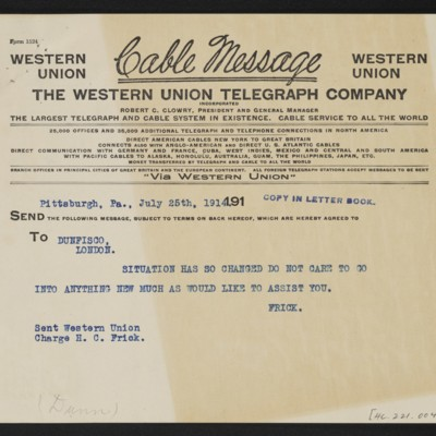 Cable from H.C. Frick to [James H. Dunn], 25 July 1914 [front]