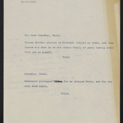 Copies of cables from [Henry Clay] Frick to [Roger E.] Fry and [M.] Knoedler [& Co.], circa 3 May 1910