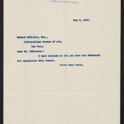 Letter from [Henry Clay Frick] to Edward Robinson, 6 May 1907