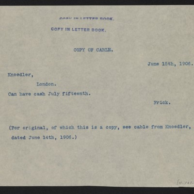 Copy of a cable from [Henry Clay Frick] to [M. Knoedler & Co.], 15 June 1906