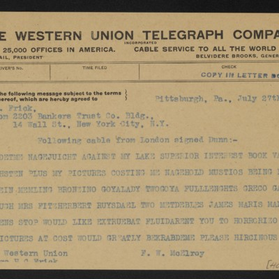 Cable from [James H.] Dunn forwarded to H.C. Frick by F.W. McElroy, 27 July 1914 [front]