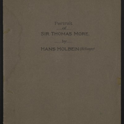 "Brochure entitled ""Portrait of Sir Thomas More, by Hans Holbein (The Younger),"" circa 1912 [front cover]"